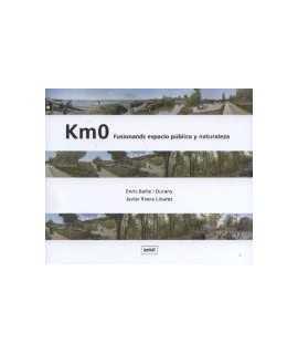 Km0 Fusionando espacio público y naturaleza