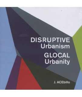 Disruptive Urbanism.Glocal Urbanity