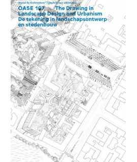 Oase n.107 The Drawing in Landscape Design and Urbanism