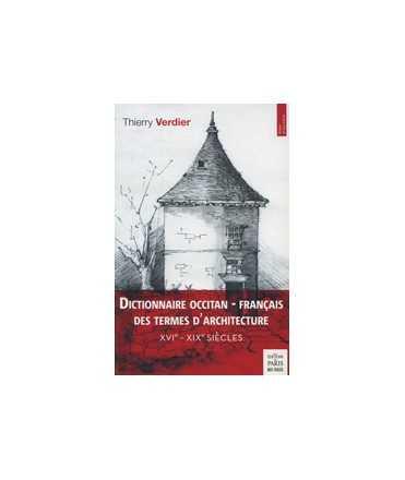 Dictionnaire Occitan-Français des Termes d'Architecture XVIe-XIXe siècles