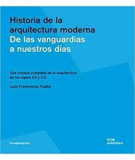 Historia de la arquitectura moderna. De las vanguardias a nuestros días.