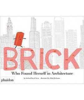 Brick. Who found herself in Architecture