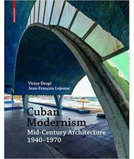 Cuban Modernism Mid-Century Architecture 1940-1970