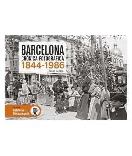 Barcelona crònica fotogràfica, 1844-1986