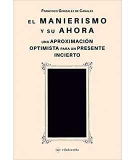 El manierismo y su ahora una aproximación optimista para un presente incierto