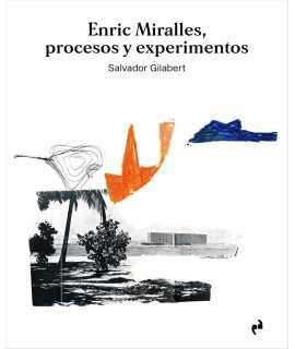 Enric Miralles.Procesos y experimentos