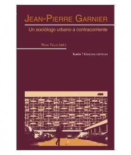 Jean-Pierre Garnier. Un sociólogo urbano a contracorriente