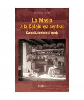 La Masia a la Catalunya Central. Evolució, tipologies i espais.