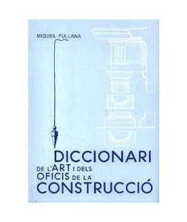 Diccionari de l'art i dels oficis de la construcció