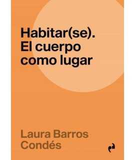 HABITAR(SE). EL CUERPO COMO LUGAR