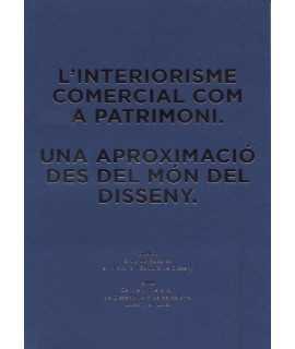 L'interiorisme comercial com a patrimoni. UNA APROXIMACIÓ DES DEL MÓN DEL DISSENY.