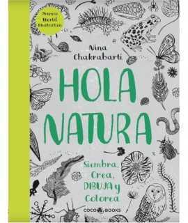 Hola Natura: Siembra, crea, dibuja y colorea