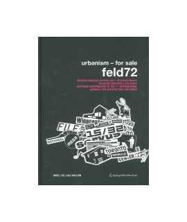 Urbanism for sale: feld72: Österreichischer Beitrag zur 7. Internationalen Architekturbiennale Sao Paulo = Austrian Contribution
