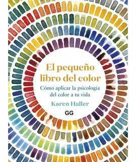El pequeño libro del color. Cómo aplicar la psicología del color a tu vida