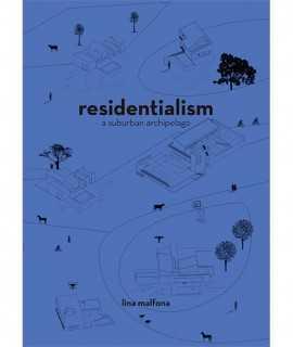 Residentialism. A Suburban Archipelago