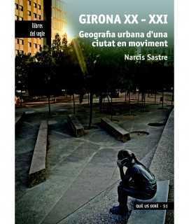 Girona XX-XXI. Geografia urbana d'una ciutat en moviment