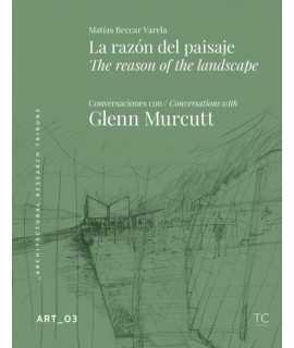 GLENN MURCUTT. ART Nº 3. La razón del paisaje/The reason of the landscape