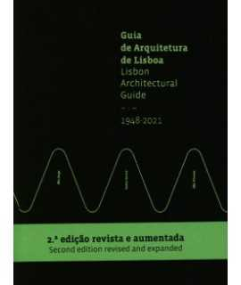 Lisbon Architectural Guide 1948-2021 (2nd Expandend Ed)