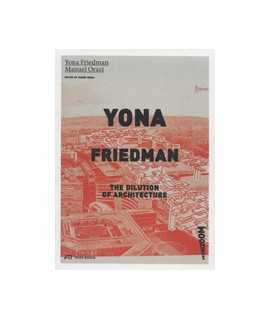 YONA FRIEDMAN The Dilution of Architecture