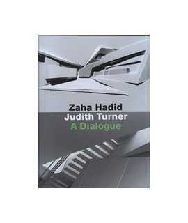 Zaha Hadid, Judith Turner: A Dialogue