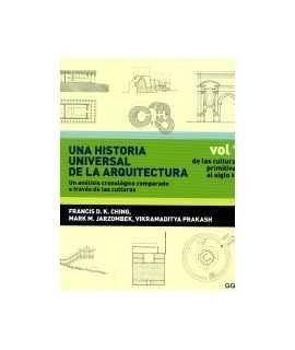 UNA HISTORIA UNIVERSAL DE LA ARQUITECTURA.Un análisis cronológico comparado a través de las culturas.