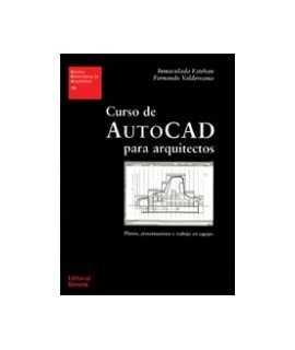 Curso de AutoCad para arquitectos : planos, presentacions y trabajo en equipo