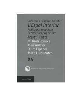 Conversa al voltant del llibre L'Espai interior Actituds,sensacions i conceptes projectatsAgustí Costa Vol.XV