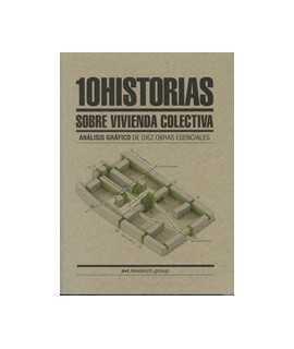 10 Historias sobre Vivienda Colectiva: análisis gráfico de diez obras esenciales