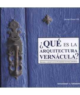 Qué es la arquitectura vernacular? Historia y concepto de un patrimonio cultural específico.