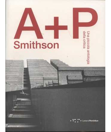 A+P Smithson Una piccola antologia della critica