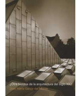 ¿OTRA HISTORIA DE LA ARQUITECTURA DEL SIGLO XX?