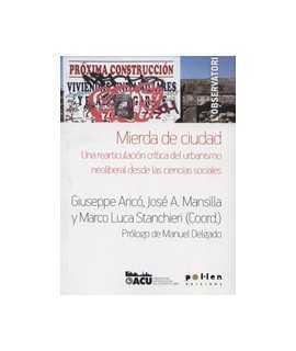 Mierda de ciudad: una rearticulación crítica del urbanismo neoliberal desde las ciencias sociales