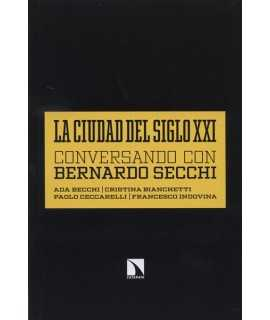 La Ciudad del Siglo XXI.Conversando con Bernardo Secchi