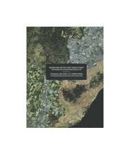Working with the territory: stategies for the new territorialities/Travailler avec le territoire: stratégies pour les nouvelles