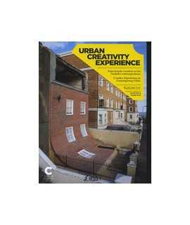 Urban Creativity Experience Experiencias creativas en las ciudades contemporáneas