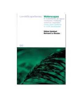 Waterscapes: el tratamiento de aguas residuales mediante sistemas vegetales / using plant systems to treat wastewater
