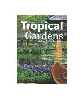 Tropical Gardens: Hidden Exotic Paradises