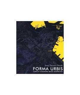Forma Urbis: cinco ciudades bajo sospecha