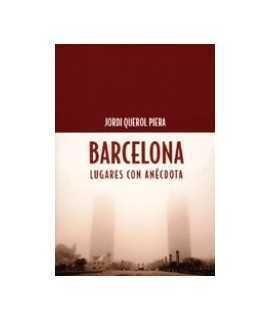 Barcelona : lugares con anécdota