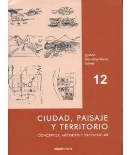 Ciudad, paisaje y territorio.Conceptos, métodos y experiencias