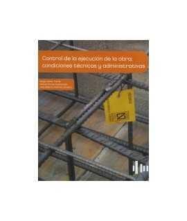 Control de la ejecución de la obra: condiciones técnicas y administrativas.
