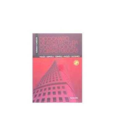 Diccionario de arquitectura, construcción y obras públicas: español-ingles: glosario ingles-español