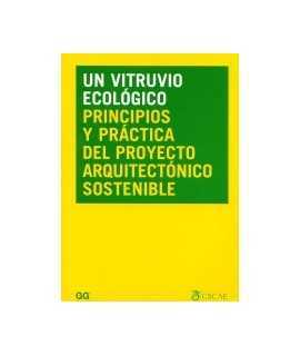 Vitruvio ecológico, un: principios y práctica del proyecto arquitectónico sostenible