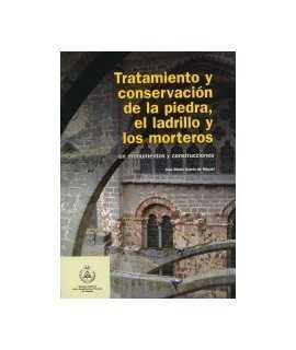 Tratamiento y conservación de la piedra,el ladrillo y los morteros en monumentos y construcciones