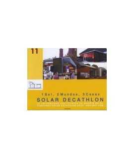 1 Sol,2 Mundos,3 Casas Solar Decathlon La Universidad Politecnica de Madrid en el Concurso Solar Decathlon EEUU 2005-2007-2009