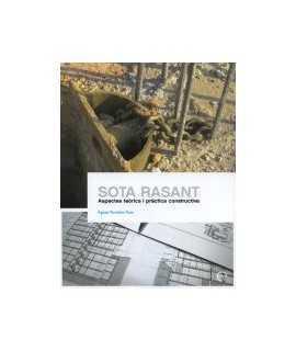 Sota Rasant Aspectes teòrics i pràctica constructiva