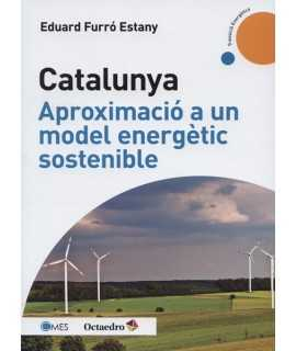 Catalunya Aproximacio a un model energetic sostenible